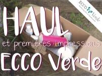 Haul et premières impression ECCO Verde