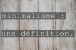 Minimalisme une définition